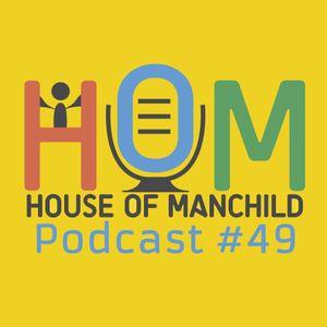 HoM Podcast #49