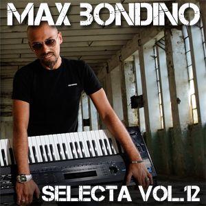 Max Bondino - Selecta Volume 12