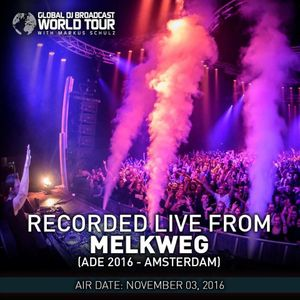 Markus Schulz - Global DJ Broadcast (World Tour Amsterdam) - 03-NOV-2016