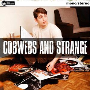 COBWEBS AND STRANGE #88 [2018-12-04]