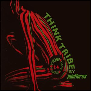 Think Tribe by jojoflores -  A Tribe Called Quest