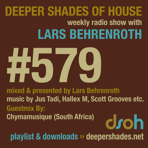 Deeper Shades Of House #579 w/ exclusive guest mix by CHYMAMUSIQUE