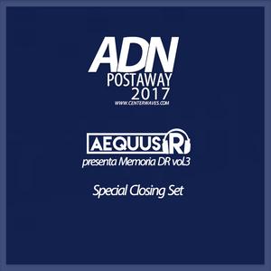 Aequus R presenta Memoria DR vol.3 @ ADN Postaway 2017