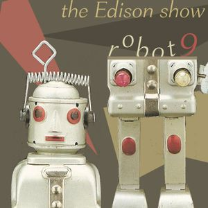 The Edison show /01/ pt.II
