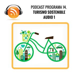 Programa 14. Turismo Sostenible. Audio 1 (13/01/17)