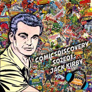 ComicsDiscovery S02E01 : Jack Kirby