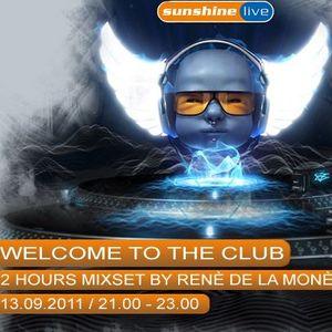 René de la Moné - In the Mix @ Welcome to the Club (13.09.11 - 21-22h)