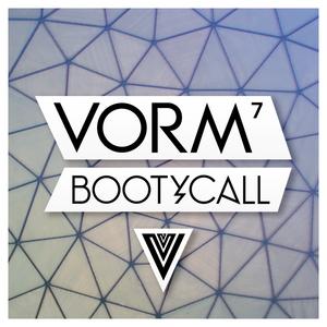 Vorm #007 - Bootycall