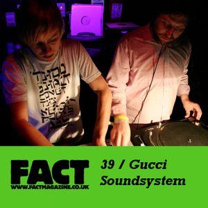 FACT Mix 39: Gucci Soundsystem