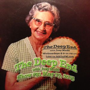The Deep End with Joey Mudd / Show #91 / May 27, 2015