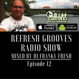 ReFresh Grooves Radio Show Ep 012