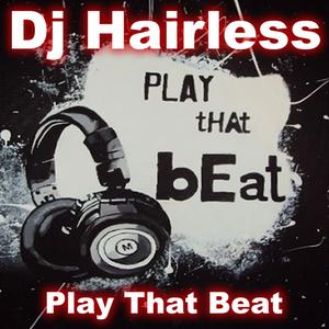 Dj Hairless - Play that beat