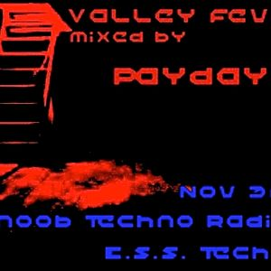 Payday - Valley Fever 3 on Fnoob Techno Radio