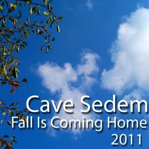 Fall Is Coming Home - Mix - Cave Sedem