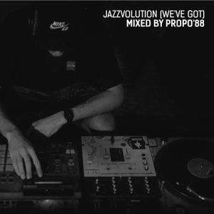 Propo'88 - Jazzvolution (We've Got)