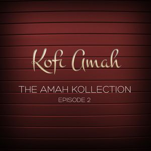 The Amah Kollection Episode Two