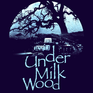 Under Milk Wood - A Welsh Mix