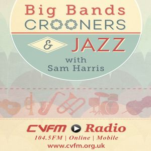 Big Bands, Crooners and Jazz with Sam Harris Thursday 29 April 2021