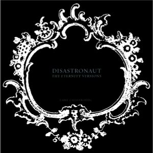 Disastronaut presents The Eternity Variations LP