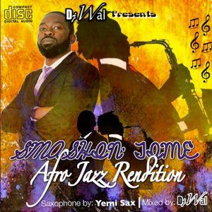 DJ Wal - Smashin Time (Afro Jazz Rendition)