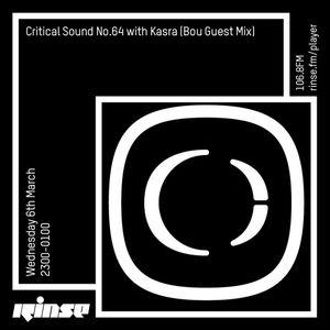 Critical Sound No.64 | Kasra (Bou Guest Mix) | 06.03.2019