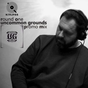 Ktlpss - Uncommon Grounds Promo Mix / Round One (liquid jazzy funky dnb)