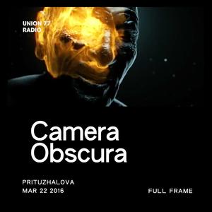 Camera Obscura @ UNION 77 RADIO 22.03.2016 'Full Frame'