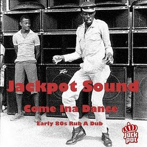 Jackpot Sound - Come Ina Dance - Rub A Dub Mix 2007