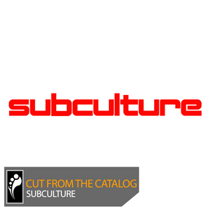 Cut From the Catalog: Subculture (Mixed by Cold Blue)