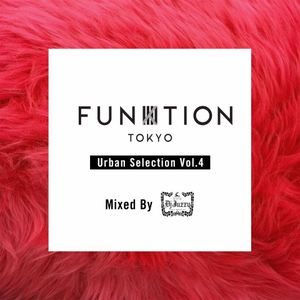 FUNKTION TOKYO Urban Selection Vol.4 by DJ JUZZY