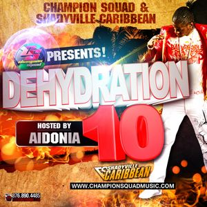 Champion Squad Presents Dehydration 10 (Hosted by Aidonia) 2012
