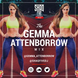 @SHAQFIVEDJ - The Gemma Attenborrow Mix