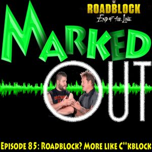 Episode 85: Roadblock? More Like C**kblock!
