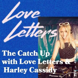 The Catch Up with Love Letters & Harley Cassidy 25.03.2019 - FOUNDATION FM.