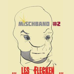 Mischband #2 ... les flecken ...