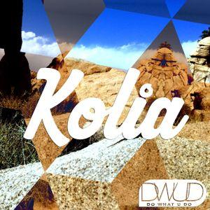DWUD (Do What U Do) Radio Show #15 w/ KOLIA