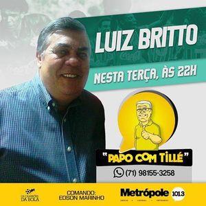 PAPO COM TILLE - LUIZ BRITO - 02-08-16