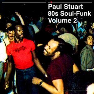 Paul Stuart 80s Soul - Funk Mix Vol 2
