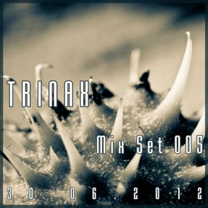 Trinax Mix Set 005 // 30.06.2012