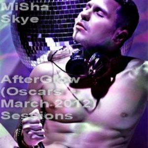 DJ MiSha Skye - AfterGlow (MDNA OSCARs After Party + March 2012 Sessions)