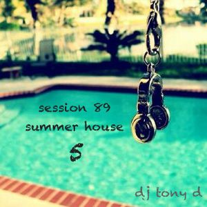 Session 89 - Summer House 5
