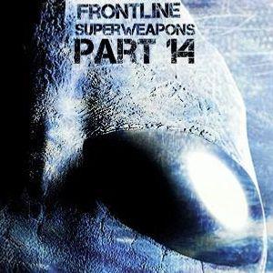 Frontline SuperWeapons part 14