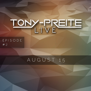 "Tony-Preite Live - Episode 2 ""August 15"""