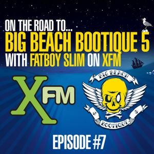 On The Road To Big Beach Bootique - Xfm Show #7 - Fatboy Slim - 12.05.12