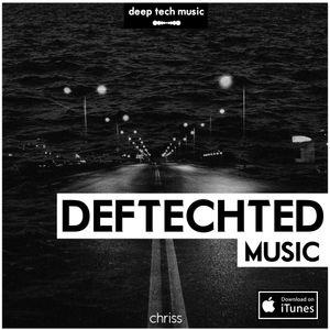 Chriss - Deftechted Music 003