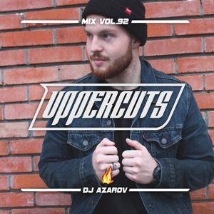 Azarov - Uppercuts Mix Vol. 92