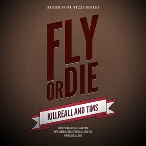 KillReall And Tims 'Fly Or Die' Part One