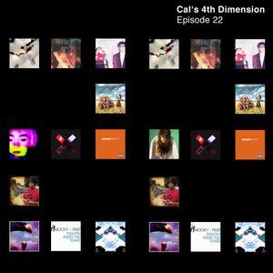 Cal's 4th Dimension: Episode 22