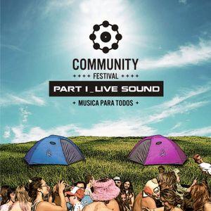 ◉ COMMUNITY™ : MUSICA PARA TODOS | Part I (Live Sound) ◉