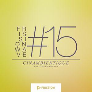 FRISSIONWAVE #15